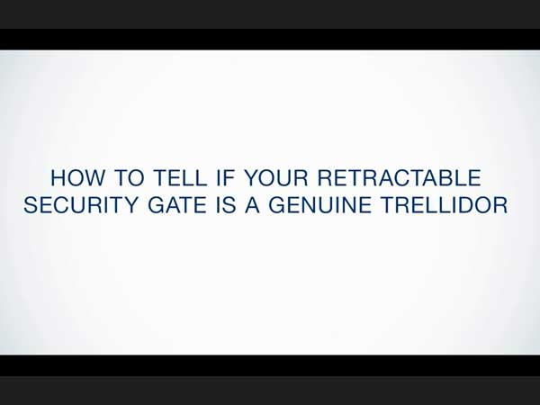 How to tell if your Retractable Security Gate is a genuine Trellidor