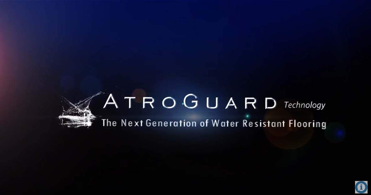 AtroGuard® Flooring The Next Generation of Water Resistant Flooring