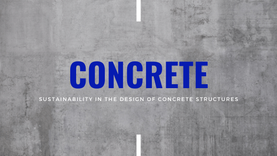 Sustainability in the design of concrete structures