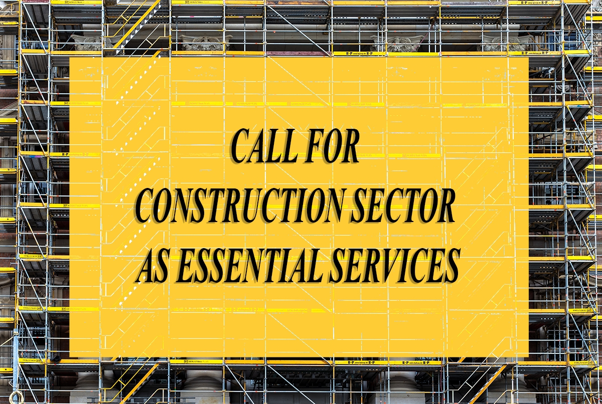 CALL FOR THE DESIGNATION OF CONSTRUCTION SECTOR AS ESSENTIAL SERVICES