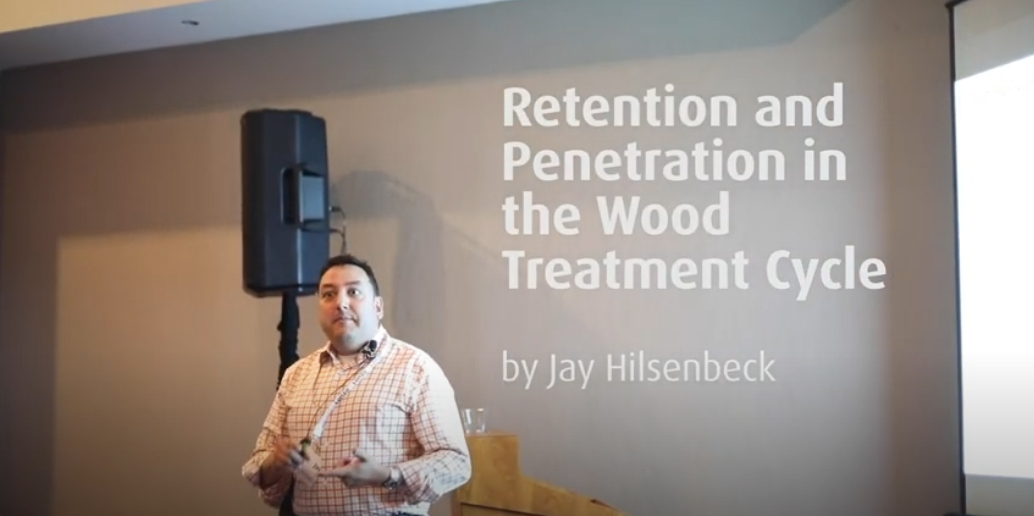 Retention and Penetration in the Wood Treatment Cycle by Jay Hilsenbeck